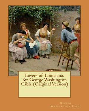 Bog, paperback Lovers of Louisiana. by af George Washington Cable