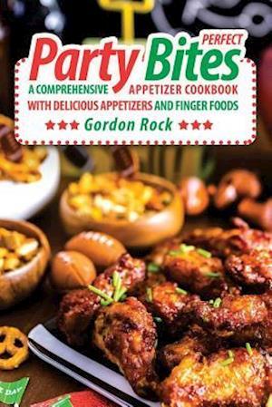 Bog, paperback Perfect Party Bites af Gordon Rock