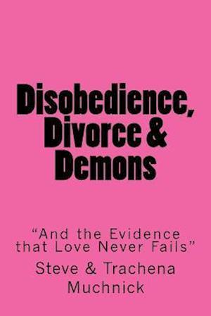Bog, paperback Disobedience, Divorce & Demons af Steve, . Trachena Muchnick