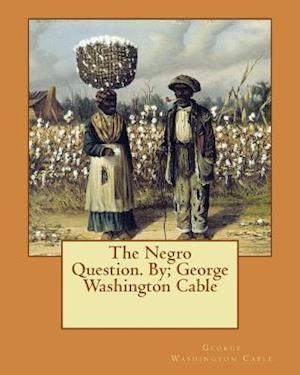 Bog, paperback The Negro Question. By; George Washington Cable af George Washington Cable