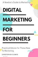 Digital Marketing for Beginners af MR Christopher W. Clowes