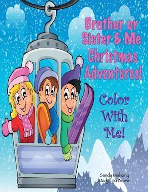Bog, paperback Color with Me! Brother or Sister & Me af Mary Lou Brown, Sandy Mahony