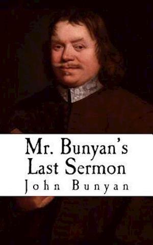 Bog, paperback Mr. Bunyan's Last Sermon af John Bunyan, Revival Press