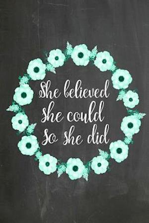 Chalkboard Journal - She Believed She Could So She Did (Green-White)