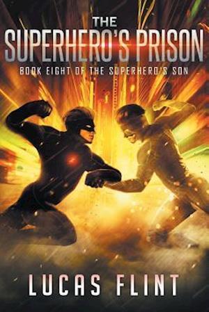 Bog, paperback The Superhero's Prison af Lucas Flint
