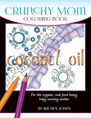 Bog, paperback Crunchy Mom Coloring Book af Rachel Jones