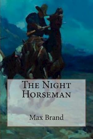 Bog, paperback The Night Horseman af Max Brand