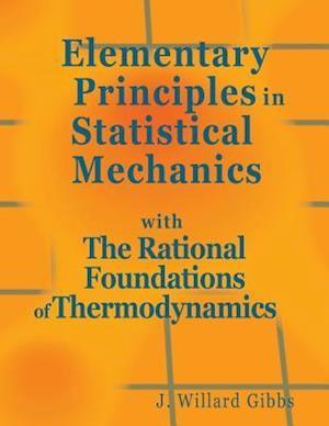 Bog, paperback Elementary Principles in Statistical Mechanics af I. Willard Gibbs