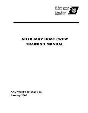 United States Coast Guard Auxiliary Boat Crew Training Manual Comdtinst M16794.51a