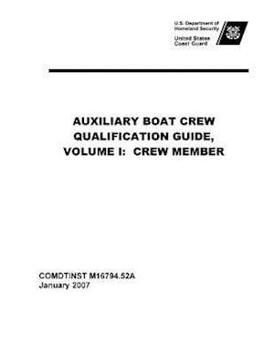 Bog, paperback United States Coast Guard Auxiliary Boat Crew Qualification Guide, Volume I af United States Coast Guard