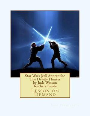 Bog, paperback Star Wars Jedi Apprentice the Deadly Hunter by Jude Watson Teachers Guide af John Pennington