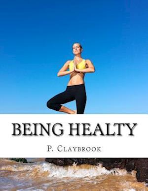 Bog, paperback Being Healty af P. Claybrook