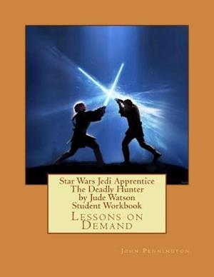 Bog, paperback Star Wars Jedi Apprentice the Deadly Hunter by Jude Watson Student Workbook af John Pennington
