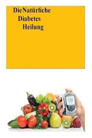 Bog, paperback Die Naturliche Diabetes Heilung af Roger Mason