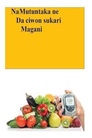 Bog, paperback Na Mutuntaka Ne Da Ciwon Sukari Magani af Roger Mason
