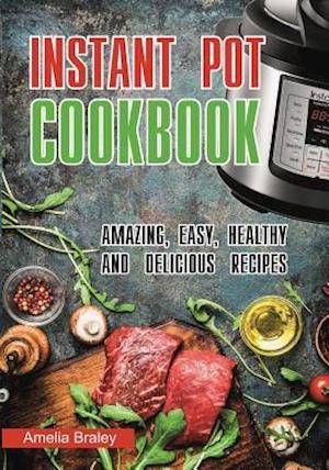 Bog, paperback Instant Pot Cookbook af Amelia Braley
