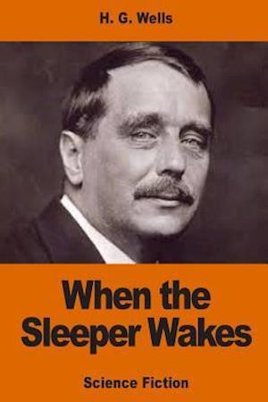 Bog, paperback When the Sleeper Wakes af H. G. Wells