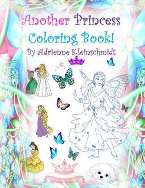 Bog, paperback Another Princess Coloring Book! af Adrienne Kleinschmidt