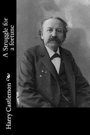 Bog, paperback A Struggle for a Fortune af Harry Castlemon