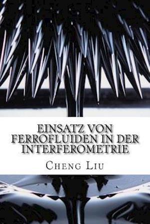 Bog, paperback Einsatz Von Ferrofluiden in Der Interferometrie af Cheng Liu