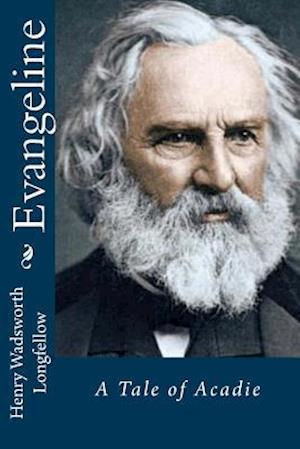 Bog, paperback Evangeline af Henry Wadsworth Longfellow