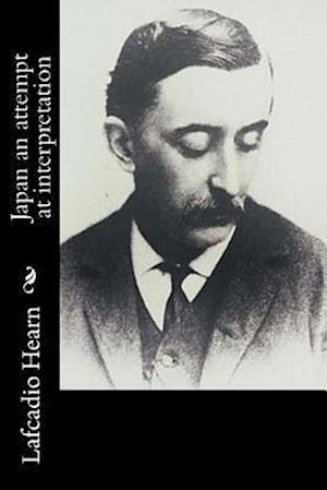 Bog, paperback Japan an Attempt at Interpretation af Lafcadio Hearn