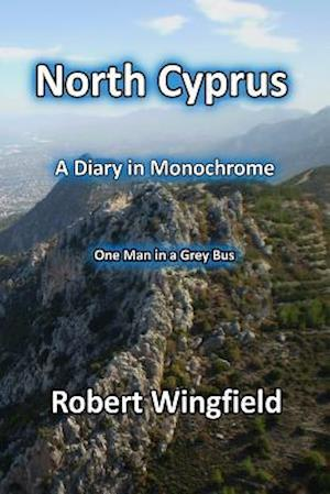 Bog, paperback North Cyprus - A Diary in Monochrome af Robert Wingfield