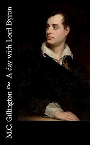Bog, paperback A Day with Lord Byron af M. C. Gillington