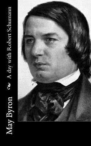 Bog, paperback A Day with Robert Schumann af May Byron
