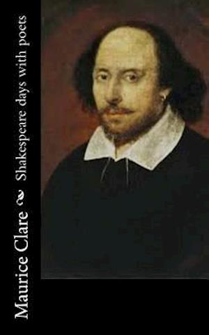 Bog, paperback Shakespeare Days with Poets af Maurice Clare