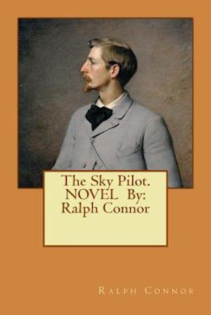 Bog, paperback The Sky Pilot. Novel by af Ralph Connor