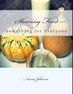 Sharing Food - Something for Everyone