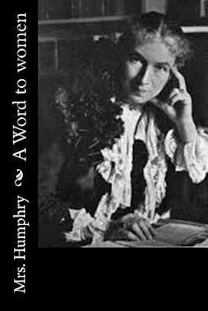 Bog, paperback A Word to Women af Mrs Humphry
