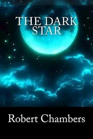 Bog, paperback The Dark Star af Robert William Chambers