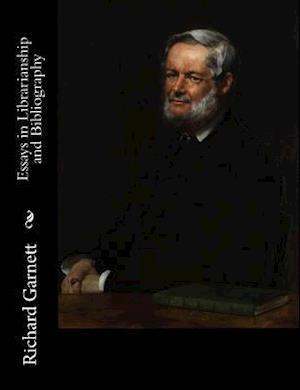 Bog, paperback Essays in Librarianship and Bibliography af Richard Garnett