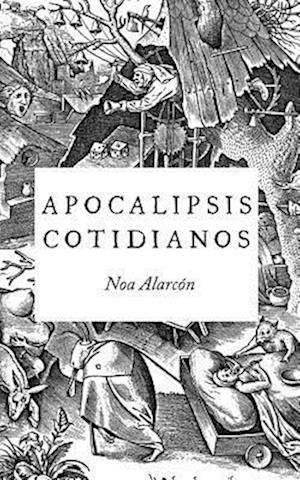 Bog, paperback Apocalipsis Cotidianos af Noa Alarcon