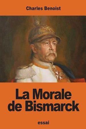 Bog, paperback La Morale de Bismarck af Charles Benoist
