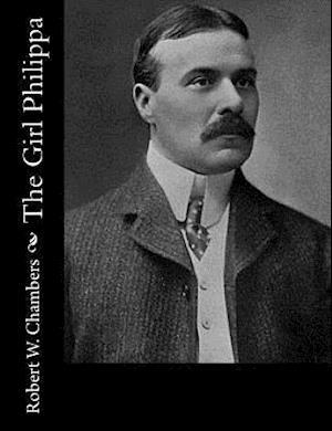 Bog, paperback The Girl Philippa af Robert W. Chambers