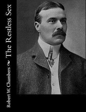 Bog, paperback The Restless Sex af Robert W. Chambers
