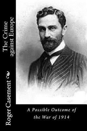 Bog, paperback The Crime Against Europe af Roger Casement