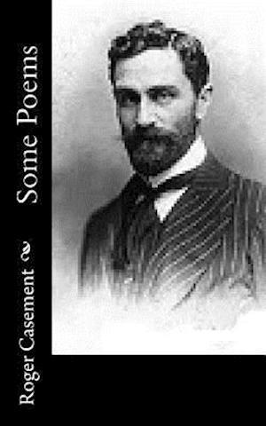 Bog, paperback Some Poems af Roger Casement