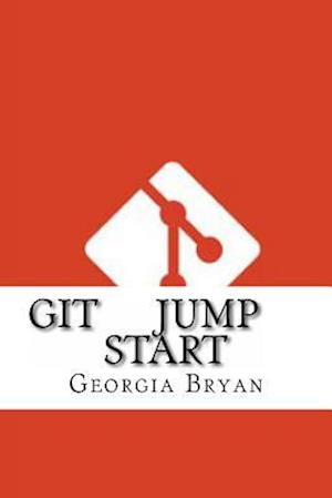 Bog, paperback Git Jump Start af Georgia Bryan