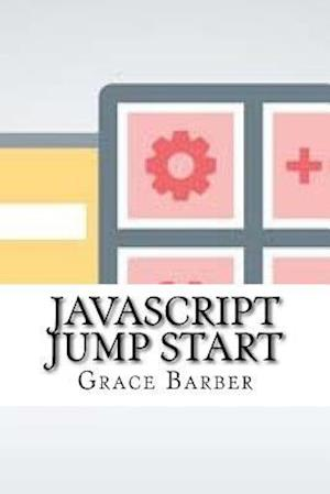 Bog, paperback JavaScript Jump Start af Grace Barber