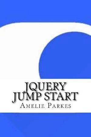 Bog, paperback Jquery Jump Start af Amelie Parkes