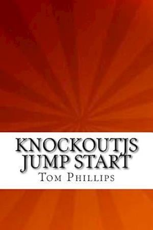 Bog, paperback Knockoutjs Jump Start af Tom Phillips