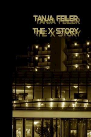 Bog, paperback The X Story af T. Tanja Feiler F.