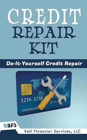Bog, paperback Credit Repair Kit af Bell Financial Services LLC