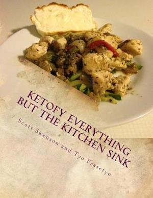 Bog, paperback Ketofy Everything But the Kitchen Sink af Scott Swenson