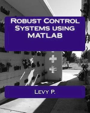 Bog, paperback Robust Control Systems Using MATLAB af Levy P