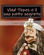 Vlad Tepes E Il Suo Patto Segreto af Lina Giudetti